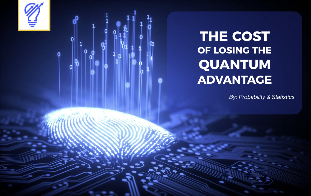 Probability-and-Statistics-The-Cost-Of-Losing-The-Quantum-Advantage-Blog-Image